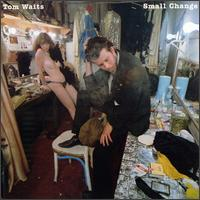 Tom Waits - Small Changes