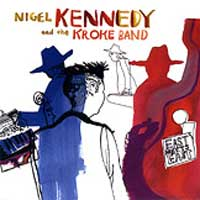 Nigel Kennedy - Nigel Kennedy and the Kroke Band - East Meets East