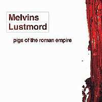 Melvins - Pigs of the Roman Empire